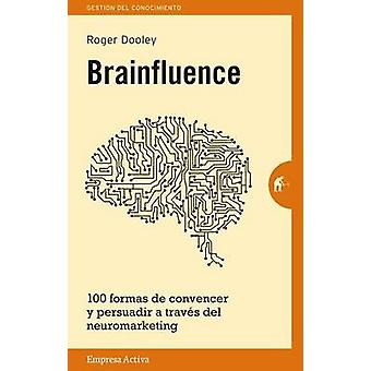Brainfluence by Roger Dooley - 9788492921164 Book