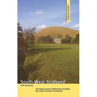 South West Scotland av Tom Atkinson-9781905222155 bok