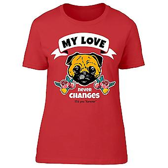My Love Never Changes Roses Dog Tee Women-apos;s -Image par Shutterstock