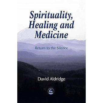 Andlighet - Healing- och medicin - återgå till tystnad av David
