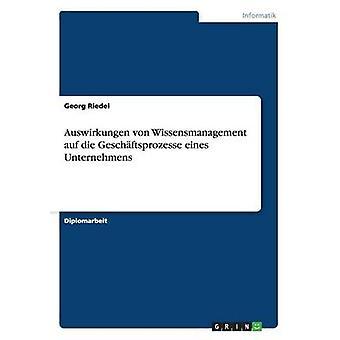 Auswirkungen von Wissensmanagement auf Die Geschftsprozesse eines Unternehmens fra Riedel & Georg