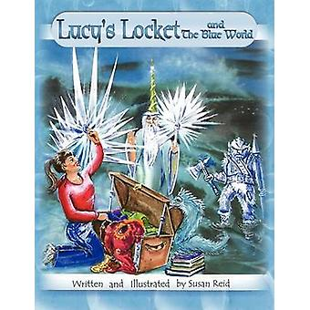 Lucy's Locket and the Blue World by Susan Reid - 9781436338516 Book