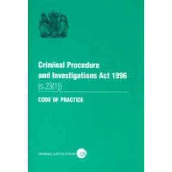 Criminal Procedure and Investigations Act 1996 s. 23 1 Section 23 1 by Great Britain Department for Constitutional Affairs & Great Britain Home Office