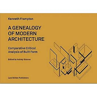 Genealogy of Modern Architecture by Kenneth Frampton