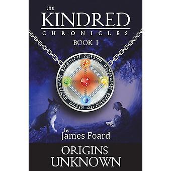 Origins onbekend Zoek je afkomst Omarm het onbekende. door James Foard