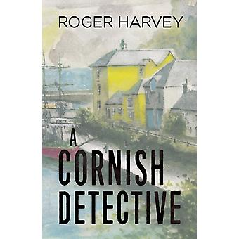 A Cornish Detective by Harvey & Roger