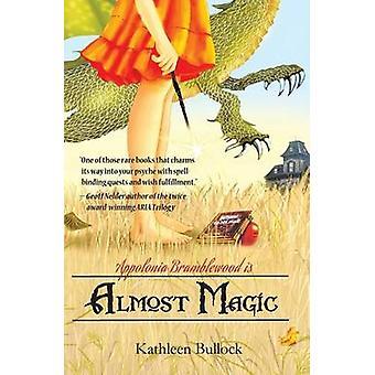 Almost Magic by Bullock & Kathleen
