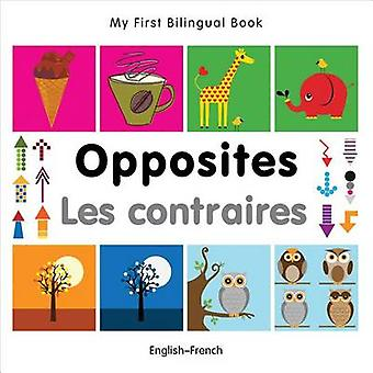 My First Bilingual Book   Opposites EnglishFrench by Milet Publishing