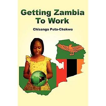 Getting Zambia to Work by PutaChekwe & Chisanga