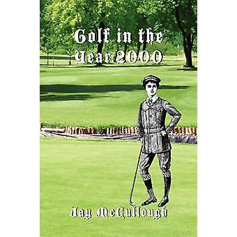 Golf in the Year 2000 by McCullough & Jay