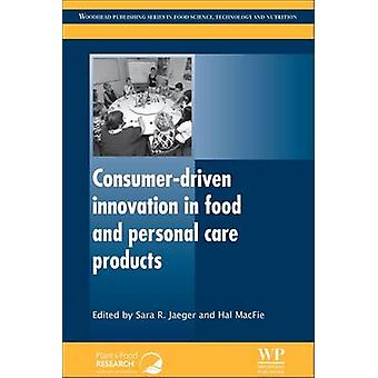 ConsumerDriven Innovation in Food and Personal Care Products by Jaeger & Sara R.