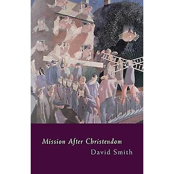 Mission After Christendom by Smith & David