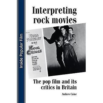 Vertolking van Rock movies pop film en zijn critici in Groot-Brittannië door Caine & Andrew