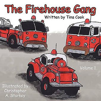 The Firehouse Gang by Cook & Tina