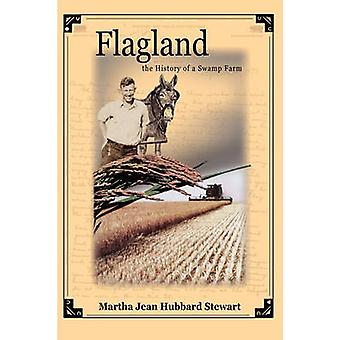 Flagland the History of a Swamp Farm by Stewart & Martha Jean