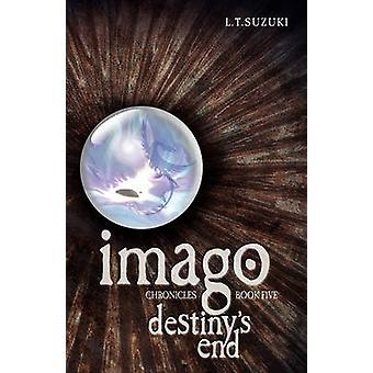 Imago Chronicles Book Five Destinys End by Suzuki & Lorna T.
