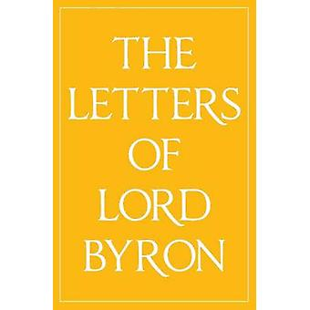 The Letters of Lord Byron by Byron & Lord