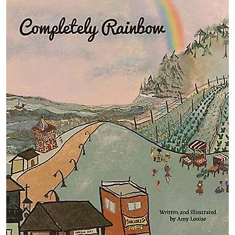 Completely Rainbow by Louise & Amy