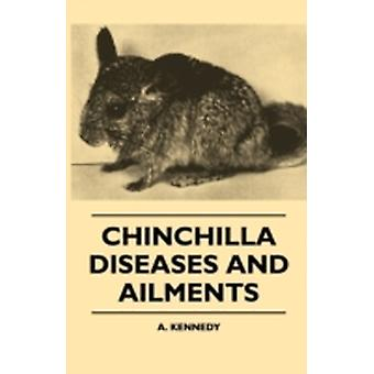 Chinchilla Diseases And Ailments by Kennedy & A.