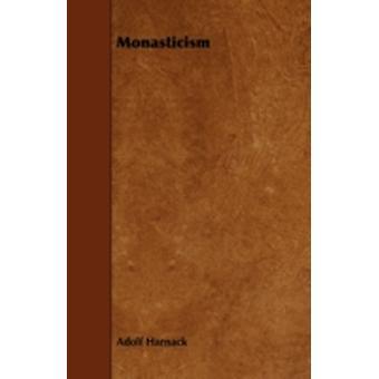 Monasticism by Harnack & Adolf