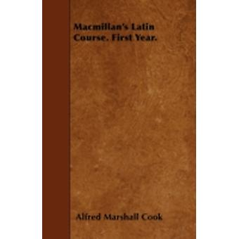 Macmillans Latin Course. First Year. by Cook & Alfred Marshall