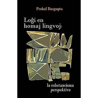 Logxi en homaj lingvoj la substancisma perspektivo by Dasgupta & Probal