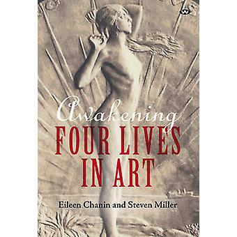 Awakening Four lives in art by Chanin & Eileen
