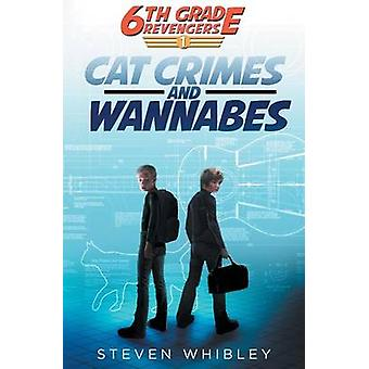 6th Grade Revengers Cat Crimes and Wannabes by Whibley & Steven
