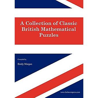 A Collection of Classic British Mathematical Puzzles by Morgan & Amy