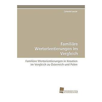 Familiare Wertorientierungen Im Vergleich by Leutar & Zdravka