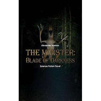 The Monster  Blade of Darkness by Iscenco & Alexander