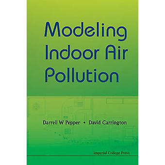 Modeling Indoor Air Pollution by Pepper & Darrell W.