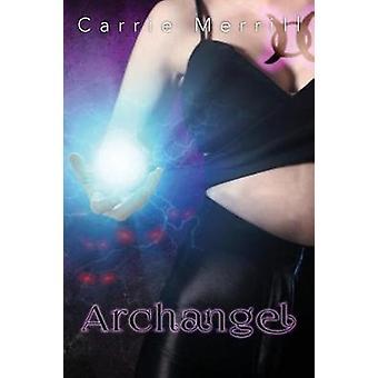 Archangel by Merrill & Carrie