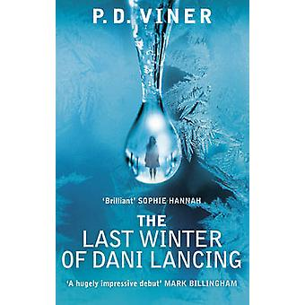 The Last Winter of Dani Lancing by P. D. Viner - 9780091953348 Book