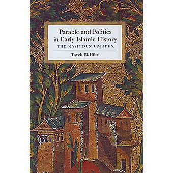 Parable and Politics in Early Islamic History - The Rashidun Caliphs b