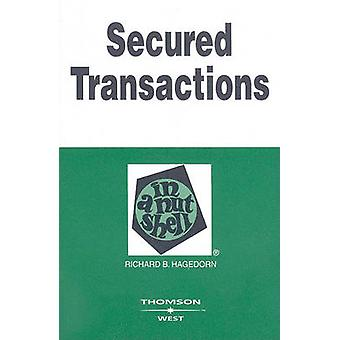 Secured Transactions in a Nutshell (5th Revised edition) by Richard H