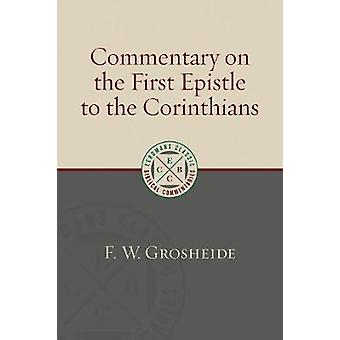 Commentary on the First Epistle to the Corinthians by F W Grosheide -