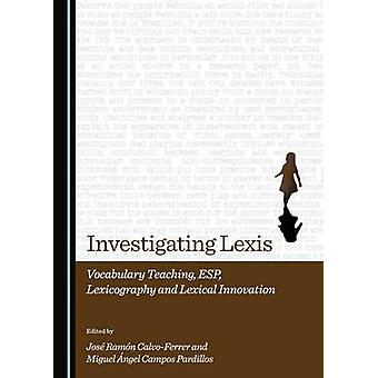Investigating Lexis - Vocabulary Teaching - ESP - Lexicography and Lex