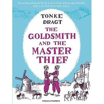 The Goldsmith and the Master Thief by Tonke Dragt - 9781782692461 Book
