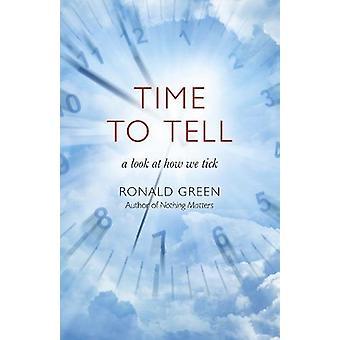 Time To Tell - en titt på hur vi kryssar av Ronald Green - 9781785356957 B