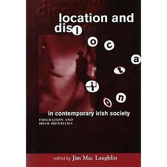 Location and Dislocation in Irish Society by Jim Mac Laughlin - 97818