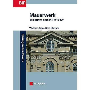 Mauerwerk - Bemessung Nach DIN 1053-100 by Wolfram Jager - Gero Marzah
