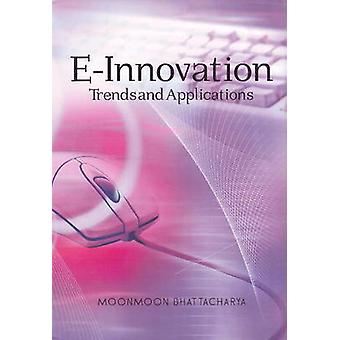 E-Innovation - Trends and Applications by Moonmoon Bhattacharya - 9788