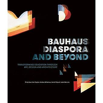 Bauhaus Diaspora And Beyond - Transforming Education through Art - Des