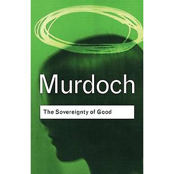 The Sovereignty of Good by Iris Murdoch - 9780415253994 Book