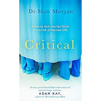 Critical - Science and stories from the brink of human life by Dr. Mat