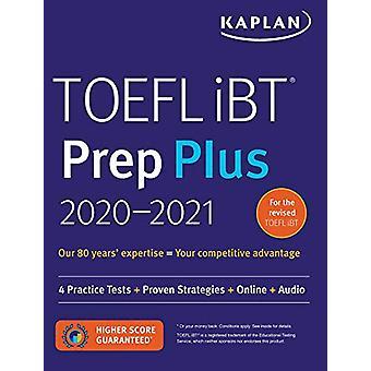 TOEFL iBT Prep Plus 2020-2021 - 4 Practice Tests + Proven Strategies +