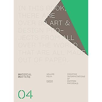 Material Matters 04 - Paper - Creative interpretations of common materi
