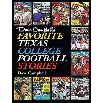 Dave Campbell's Favorite Texas College Football Stories by Dave Campb