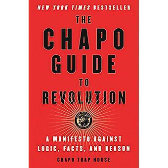 Le Guide Chapo de la révolution - Un manifeste contre la logique - Faits - un